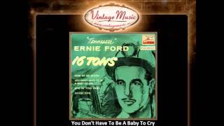 Tennessee Ernie Ford -- You Don't Have To Be A Baby To Cry (VintageMusic.es)