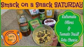 Smack On A Snack Saturday: Kalamata Olives And Tomato Basil Feta Cheese ★ 101 ★