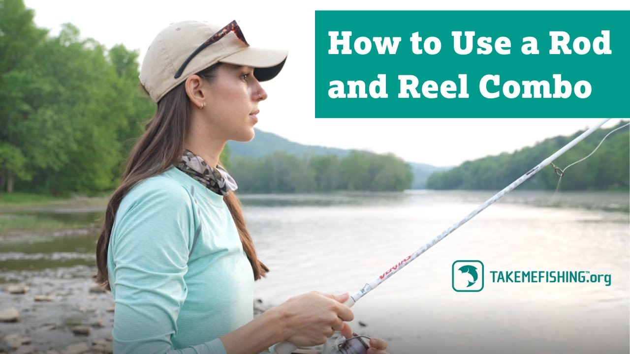 How to Use a Rod and Reel Combo | How to Fish