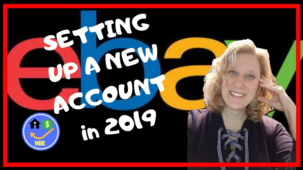 How to Set Up and Ebay Account in 2019