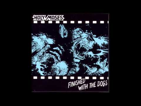 Holy Moses  Finished With The Dogs 1987 full album