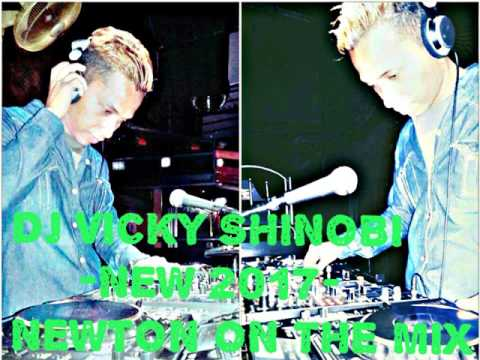 DJ VICKY ON THE MIX NEWTON 2017 p2