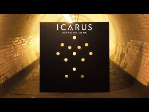 Icarus - They Are Not Like You