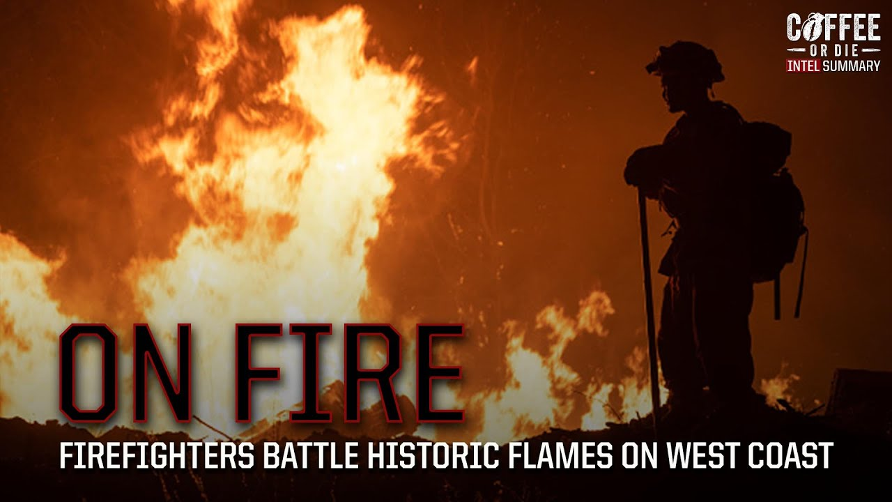 Intel Summary: Firefighters Battle Historic Flames on West Coast