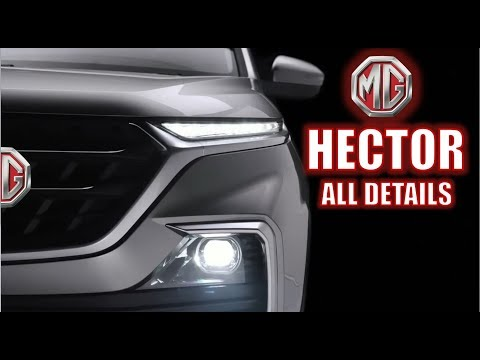 MG HECTOR - LAUNCH DATE, PRICING, FEATURES AND ALL DETAILS