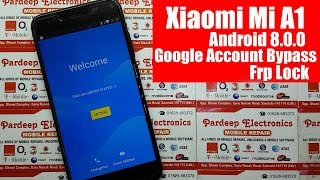Xiaomi Mi A1 Google Account Bypass Frp Lock Android 8.0.0 | Pardeep Electronics