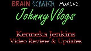 JohnnyVlogs: Kenneka Jenkins Video Review & Updates