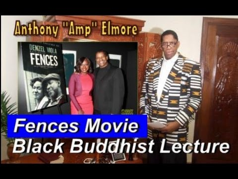 Fences Movie Starring Denzel Washington:  A Black Buddhist Lecture