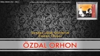 Özdal Orhon - Senden Uzak Günlerim Zindan Oluyor [ Özdal Orhon (1941 - 1986) © 1998 Kalan Müzik ]