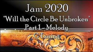 Will the Circle Be Unbroken Clawhammer Banjo, Part 1 - Melody