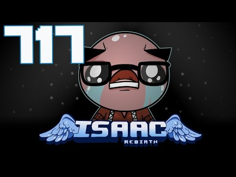 The Binding of Isaac: Rebirth - Let's Play - Episode 717 [Routine]