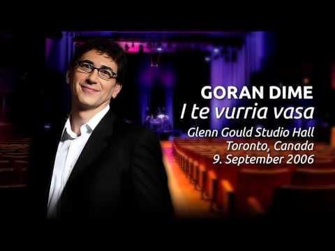 Goran Dime - I te vurria vasa (Glenn Gould Studio, Toronto, 2006)