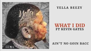 Yella Beezy - What I Did Ft Kevin Gates (Audio)