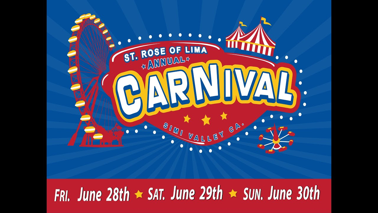St Rose Carnival 2019 -Simi Valley - Watch Now - Get Tickets,  Fun Rides, Games, Prizes, Live Music