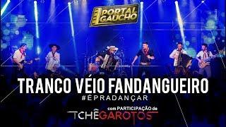 Tranco véio fandangueiro - Portal Gaúcho - Feat. Tchê Garotos (DVD ao vivo)