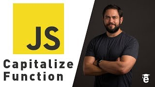 Learn JavaScript by Building a Capitalize Function for Strings
