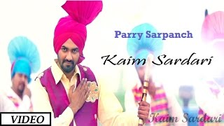 Kaim Sardari Latest Punjabi Song By Parry Sarpanch | Hit Punjabi Indian Music