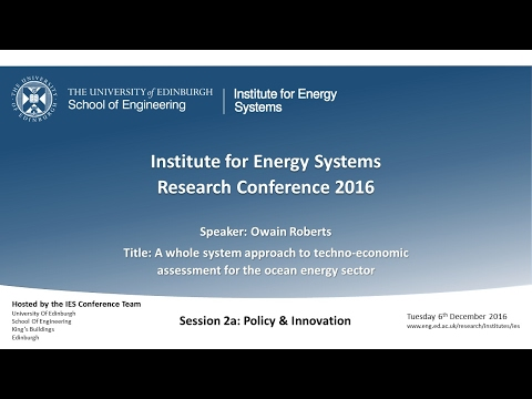 A whole system approach to techno-economic assessment for the ocean energy sector - Owain Roberts