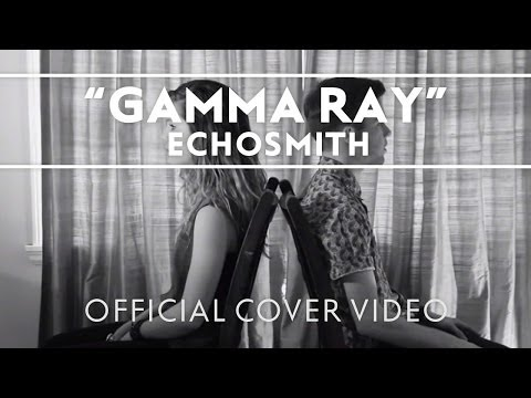 Echosmith - Gamma Ray [Official Cover Video]