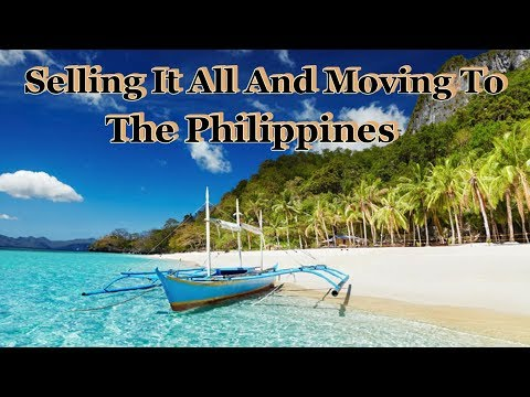 HOW I SOLD EVERYTHINGAND MOVED TO THE PHILIPPINES