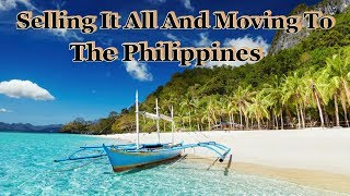 HOW I SOLD EVERYTHING  AND MOVED TO THE PHILIPPINES