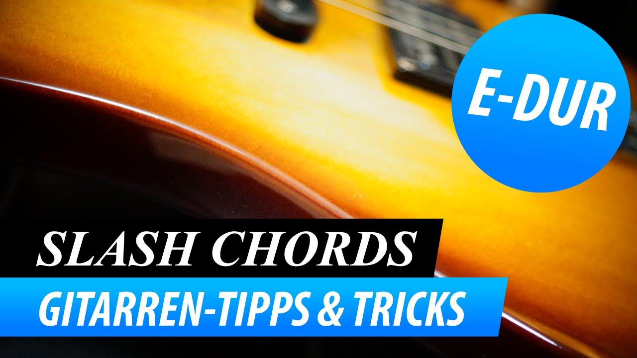 Tipp* Gitarren Trick 2: Slash Chords E-Dur Variationen (Gitarren ...