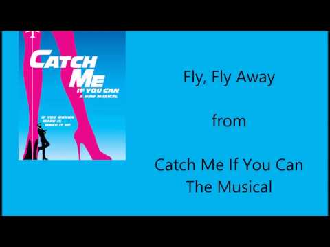 """Fly, Fly Away"" (Catch Me If You Can The Musical) Cover"
