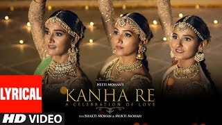 Lyrical : Kanha Re Song | Neeti Mohan | Shakti Mohan | Mukti Mohan | Latest Song 2018