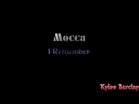 Mocca - I Remember Song Lyrics