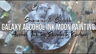 Galaxy Inspired Alcohol Ink Moon Painting | DEMO | Elizabeth Karlson Art