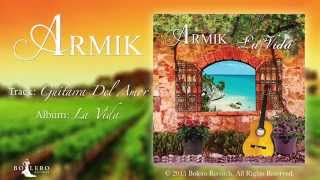 Armik – Guitarra Del Amor (World Fusion, Flamenco, Spanish Guitar)-Official