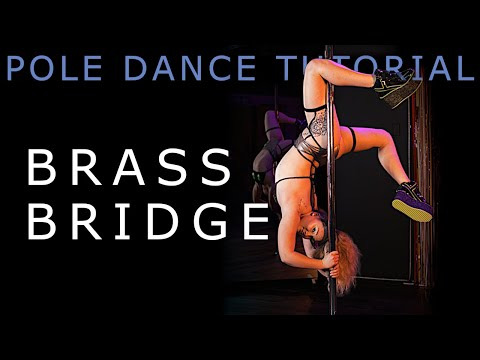 Brass Bridge   Pole Dance Tutorial