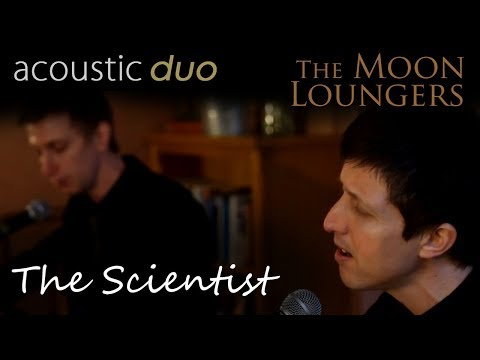The Scientist Coldplay | Acoustic Cover by the Moon Loungers (with guitar tab)