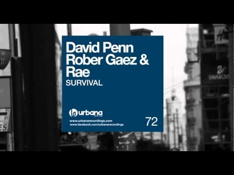 David Penn, Rober Gaez & Rae - Survival (Rae Remix) Urbana Recordings
