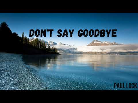 Paul Lock - Don't Say Goodbye (Original Mix)