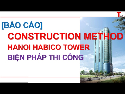 Tsoft-Construction method for Hanoi Habico tower project in Vietnam