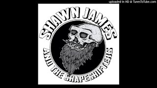 Shawn James & The Shapeshifters - God