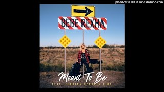 Bebe Rexha - Meant to Be [Alternate Version]