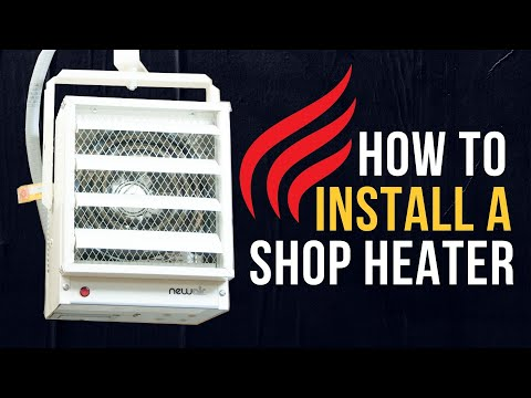 How To Install A Garage Heater | A DIY Guide