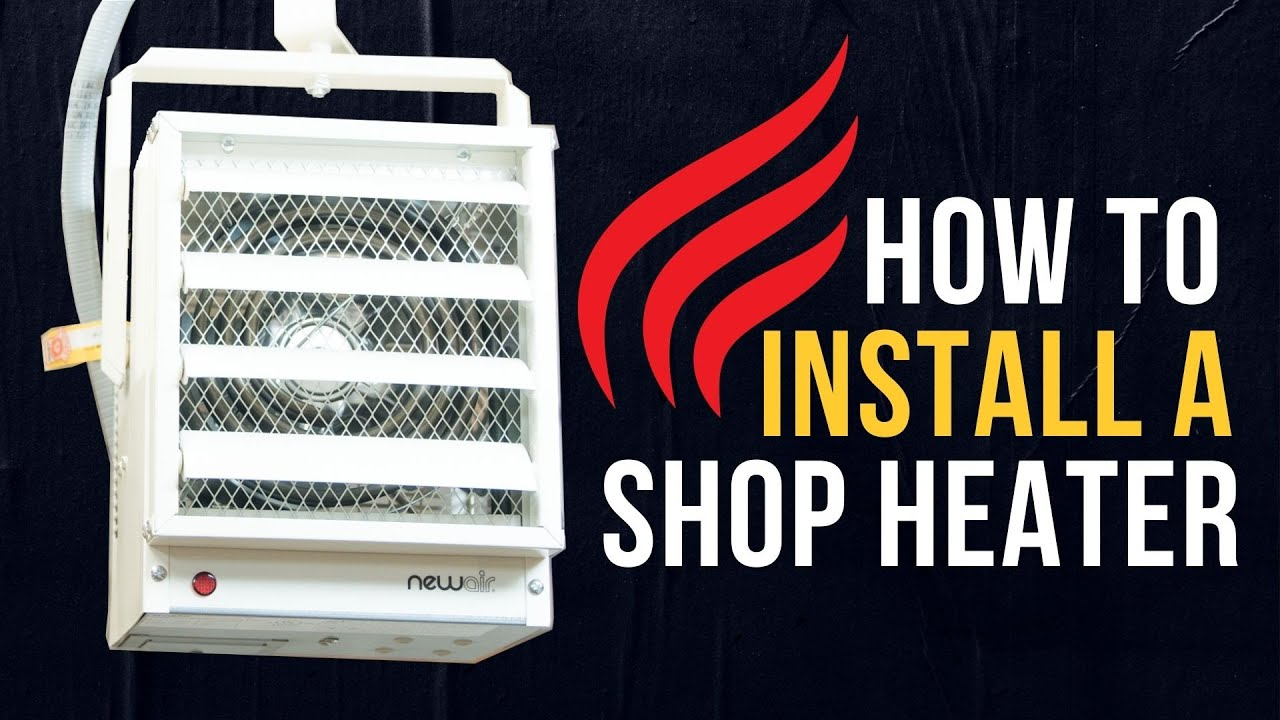 hight resolution of how to install a garage heater a diy guide
