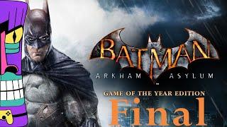 "Let's Play Batman: Arkham Asylum -- Live Stream -- Final Episode ""Readers Beware..."""
