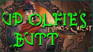 Kings Quest Chapter 1 Ep 8 - Up Olfie