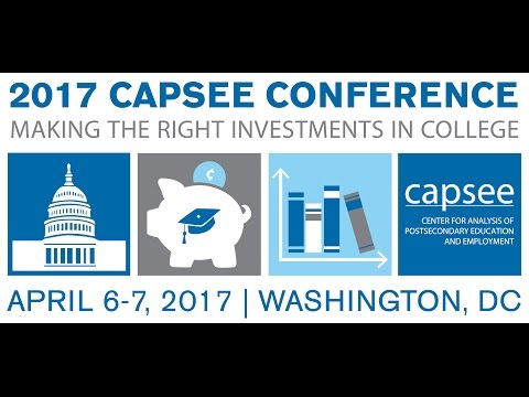 2017 CAPSEE Conference Plenary Session: Does Society Invest Wisely in College?