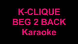 K-CLIQUE - BEG 2 BACK   Karaoke/Instrumental   Lyric
