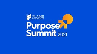 Day 2 (Part 1) of FLAME University-Purpose Summit 2021