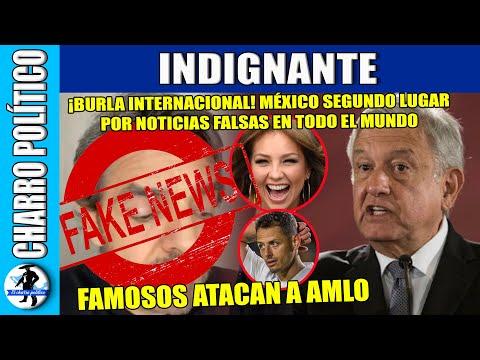 ¡Burla Internacional! Famosos Atacan A AMLO; México 2do Lugar De Fake News;