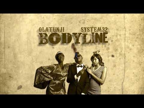 Olatunji x System 32 - Bodyline (Official Audio)