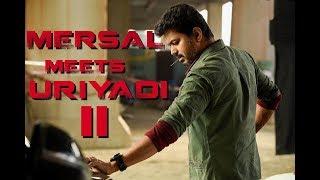 Uriyadi2 Meets Mersal   Thalapthy Vijay   Vijay Kumar  Rj series   2D Entertainment  