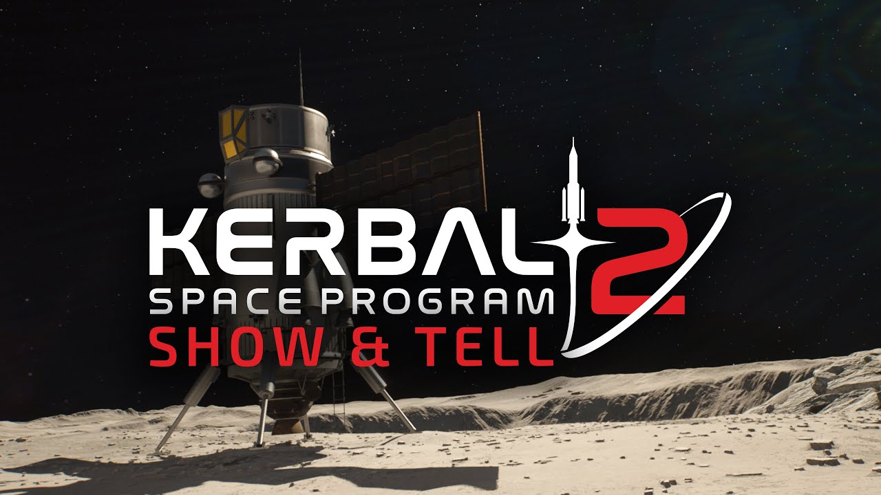 Kerbal Space Program 2 - Show and Tell Highlights (April & May)