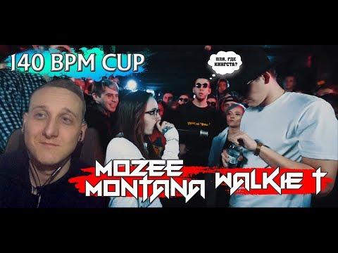 140 BPM CUP: MOZEE MONTANA X WALKIE [реакция]